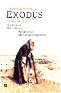 Friedrich Ch. Zauner Exodus - Ein Moses-Roman