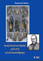 Bischof_Heinrich_von_Hofstaetter_und_seine_Kunstschoepfungen