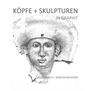 hardcover_skizzenbuch köpfe+skulpturen_martin reihofer Kopie